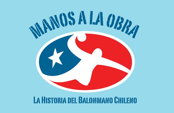 Manos a la Obra, la Historia del Balonmano Chileno